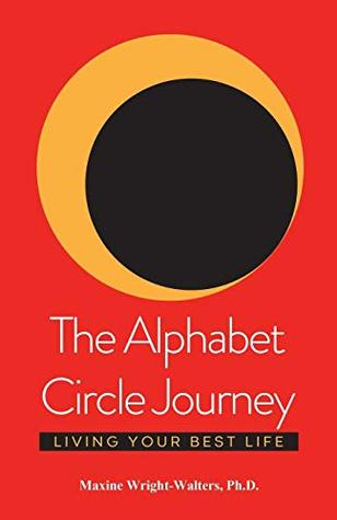 The Alphabet Circle Journey: Living Your Best Life