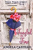 Tangled in Time (Miss Main Street) (Volume 1)