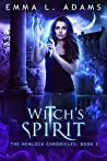 Witch's Spirit (Hemlock Chronicles, #3)