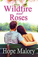 Wildfire and Roses (Azalea Valley Series, #1)
