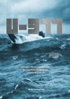 u boat 977  U-Boat 977: The U-Boat that Escaped to Argentina by Heinz Schaeffer