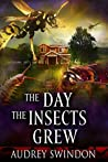The Day the Insects Grew