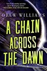 A Chain Across the Dawn (The Universe After, #2)