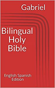 Bilingual Holy Bible: English Spanish Edition