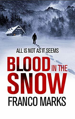 Blood in the Snow: The thriller that will give you chills