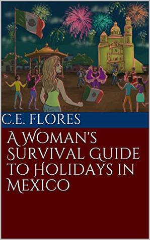 A Woman's Survival Guide to Holidays in Mexico