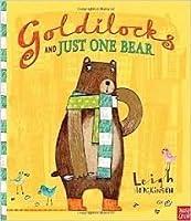 Goldilocks and Just One Bear