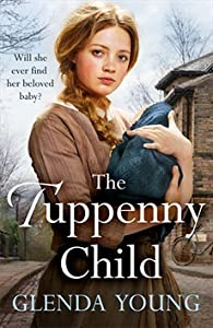 The Tuppenny Child: An emotional saga of love and loss