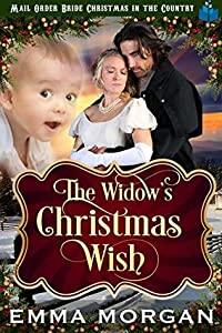 The Widow's Christmas Wish (Mail Order Bride Christmas in the Country Book 1)