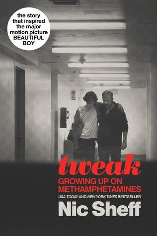 Tweak: Growing Up On Methamphetamines by Nic Sheff