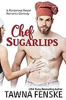 Chef Sugarlips (Ponderosa Resort Romantic Comedies, #2)