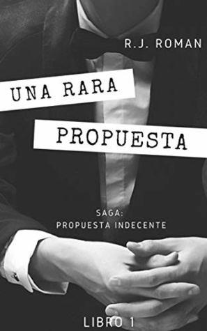 una rara propuesta (saga propuesta indecente nº 1)