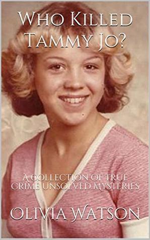 Who Killed Tammy Jo by Olivia Watson