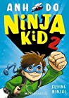 Ninja Kid 2 : Flying Ninja! (Ninja Kid #2)