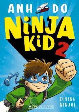 Ninja Kid 2 : Flying Ninja! (Ninja Kid #2)