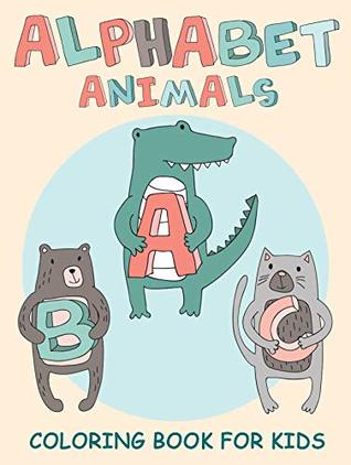 Alphabet Animals Educational Abc Coloring Book Of Fun Animals For
