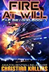 Fire At Will: A Space Opera Adventure with LitRPG Elements (Far Beyond, #1)
