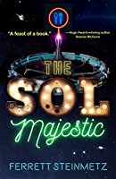 The Sol Majestic: A novel