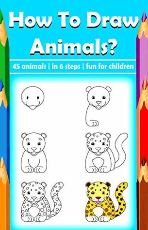 How to draw Animals? Activity book for Kids: Perfect free time book for your kids