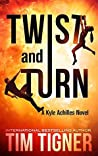 Twist and Turn (Kyle Achilles, #4)