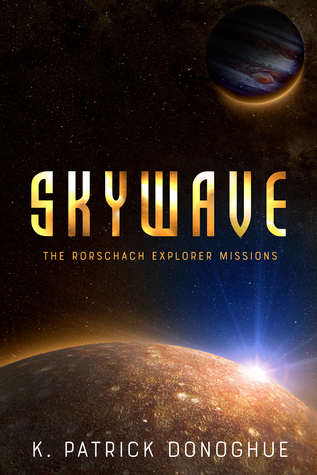 Skywave (The Rorschach Explorer Missions, #1)
