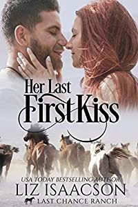 Her Last First Kiss (Last Chance Ranch Romance #1)