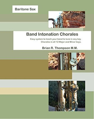 Baritone Saxophone, Band Intonation Chorales by Brian R