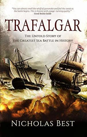 Trafalgar: The Untold Story of the Greatest Sea Battle in History
