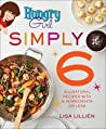Hungry Girl Simply 6 by Lisa Lillien