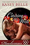 Catching Her Wolf (The Shifters of Sanctuary #5)