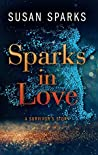 Sparks in Love: A Survivor's Story