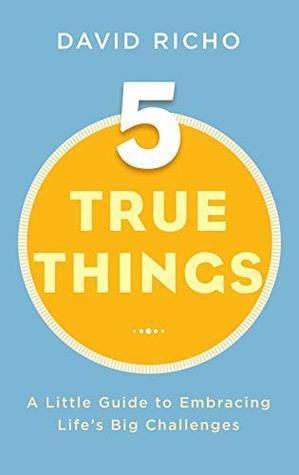 Five True Things by David Richo