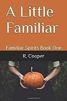 A Little Familiar (Familiar Spirits, #1)