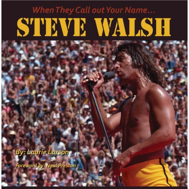 When They Call Out Your Name   Steve Walsh by Laurie Larson