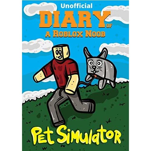Diary Of A Roblox Noob Pet Simulator By Robloxia Kid