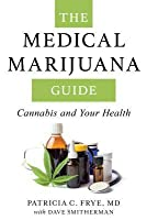 The Medical Marijuana Guide: Cannabis and Your Health