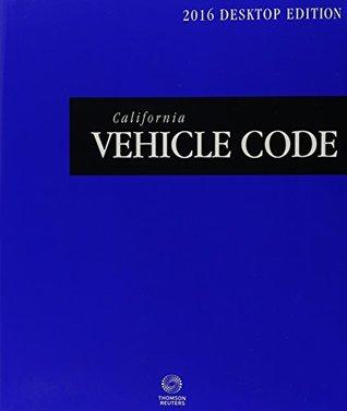 California Vehicle Code: Desktop Edition 2016