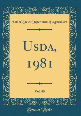 Usda, 1981, Vol. 40 (Classic Reprint)