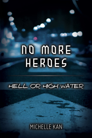 Hell or High Water (No More Heroes, #2)