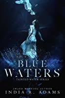Blue Waters (A Tainted Water Novella #1)