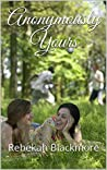 Anonymously Yours by Rebekah Blackmore