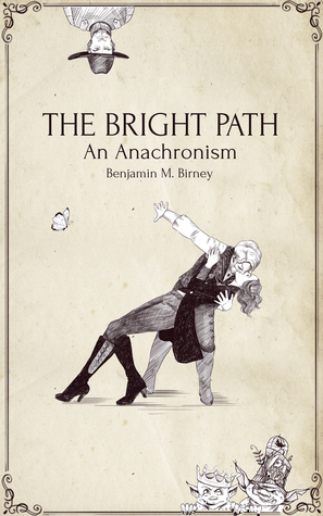 The Bright Path by Benjamin M. Birney