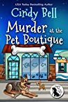 Murder at the Pet Boutique (Wagging Tail Cozy Mystery #2)