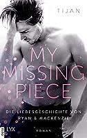 My Missing Piece: Die Liebesgeschichte von Ryan & Mackenzie
