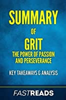 Summary of Grit: The Power of Passion and Perseverance | Includes Key Takeaways & Analysis