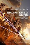Splintered Suns (Humanity's Fire #5)