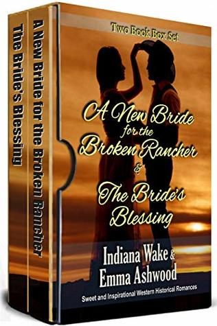 Two Book Box Set: A New Bride for the Broken Rancher: The Bride's Blessing