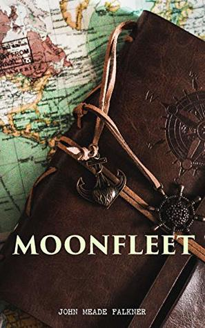 Moonfleet: A Gripping Tale of Smuggling, Royal Treasure & Shipwreck (Children's Classics)