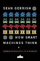How Smart Machines Think
