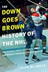 """The """"Down Goes Brown"""" History of the NHL by Sean McIndoe"""